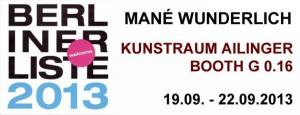 Mané Wunderlich Kunstraum Ailinger 2013